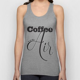 Coffee is in the air Unisex Tank Top
