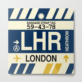 LHR London (Heathrow) • Airport Code and Vintage Baggage Tag Design Metal Print