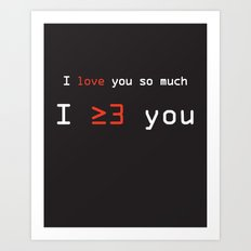 I More Than Love You Art Print