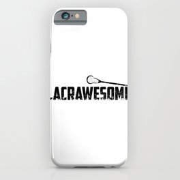 Lacrosse is LACRAWESOME LAX Sport G.O.A.T Lacrosse Player Lacrosse Game Steeze Steeze iPhone Case