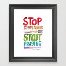 Start Praying Framed Art Print