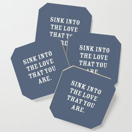 Sink into The Love That You Are, Slate Blue Coaster