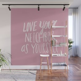 Love Your Neighbor x Rose Wall Mural