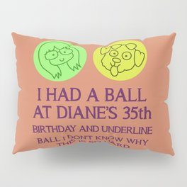 Diane Nguyen 35th Birthday Pillow Sham