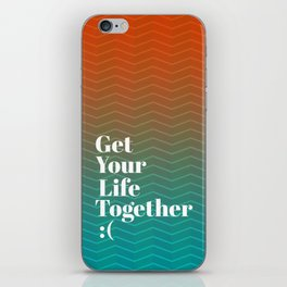 Get Your Life Together iPhone Skin