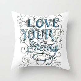 Love Your Enemy Throw Pillow