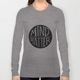 mind - matter Long Sleeve T-shirt