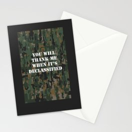 You will thank me when it's declassified Stationery Cards