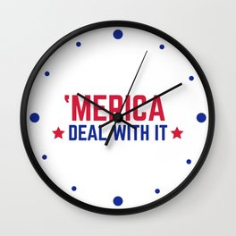 'Merica Deal With It Funny Quote Wall Clock