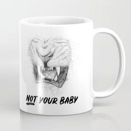 NOT Your Baby Coffee Mug