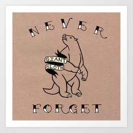 Never Forget- Giant Sloth Art Print