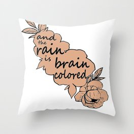 The Rain is Brain Colored Throw Pillow