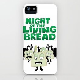 Night of the living Bread iPhone Case