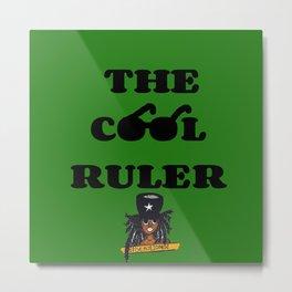 The Cool Ruler Metal Print