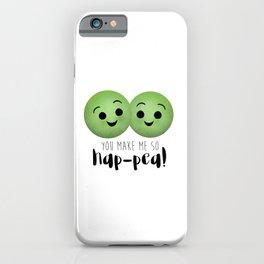 You Make Me So Hap-pea! iPhone Case