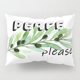 Peace please Pillow Sham