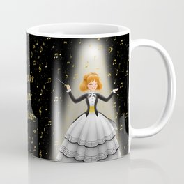There is Magic in Music Coffee Mug