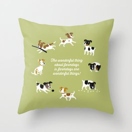 Farmdogs are wonderful things Throw Pillow
