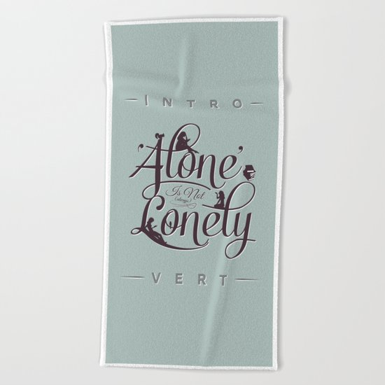 'Alone' Is Not 'Lonely' Beach Towel