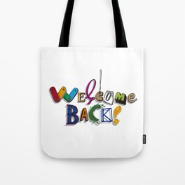 Welcome Back! Tote Bag
