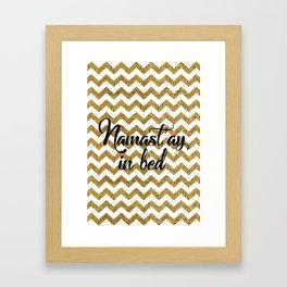 Namast'ay in bed Framed Art Print