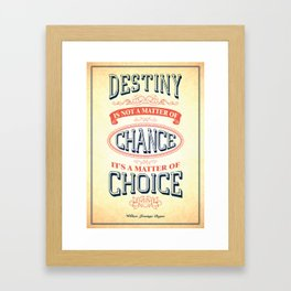 Lab No. 4 - Destiny is not a matter of chance William jennings Bryan Inspirational Quotes Poster Framed Art Print