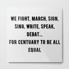 We fight Metal Print