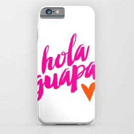 Hola Guapa iPhone Case