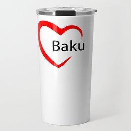 Baku. I love my favorite city. Travel Mug
