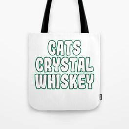 """""""Cats Crystal Whiskey"""" tee design. Perfect for gifts to your family and friends! Grab yours now!  Tote Bag"""