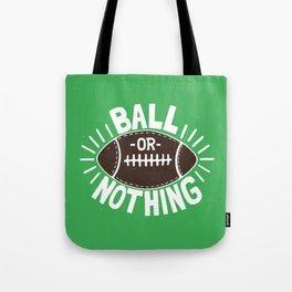 B\LL OR NOTH/NG Tote Bag