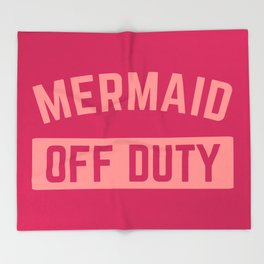 Mermaid Off Duty Funny Quote Throw Blanket