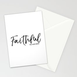 Faithful you have been Stationery Cards