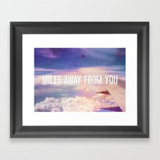 Miles Away From You Framed Art Print