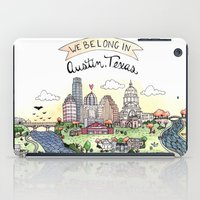 austin iPad Cases featuring We Belong in Austin by Brooke Weeber