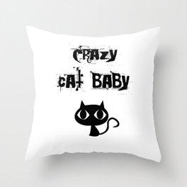 Crazy cat baby Throw Pillow