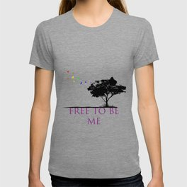 Free to be Me T-shirt