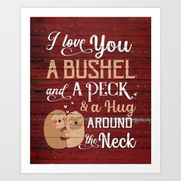 A Bushel & a Peck & a Hug Art Print