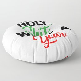 Funny Xmas 2020 Quote - Ho Ho Holy Shit What A Year Floor Pillow