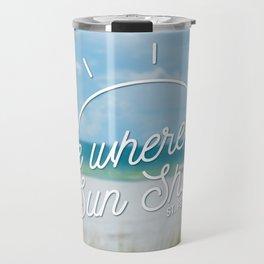 Live Where the Sun Shines Travel Mug