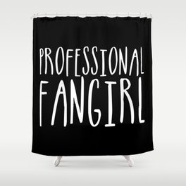 Professional fangirl inverted Shower Curtain