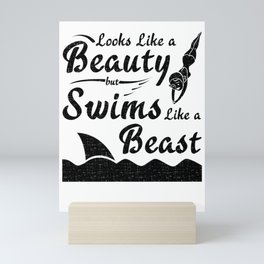 Swimmer Looks Like Beauty Swims Like Beast Mini Art Print