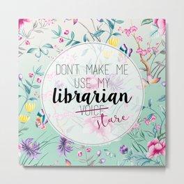 I'm a Librarian Metal Print