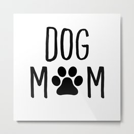 Dog Mom Paw Metal Print