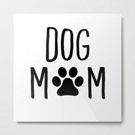 Dog Mom Paw Metal Print