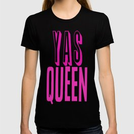 Yas Queen Broad City Design T-shirt