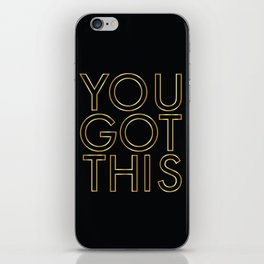 You Got This in Gold iPhone Skin