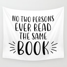 No Two Persons Ever Read the Same Book (B&W) Wall Tapestry
