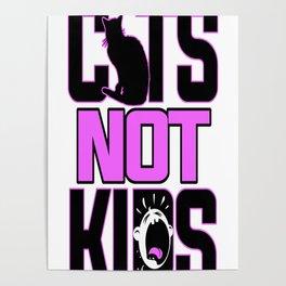 Cats Not Kids Poster