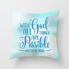 God All Things Possible Bible Quote Throw Pillow